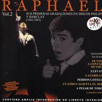 Raphael - Vol 2: Sus Primeras Grabaciones En Discos Philips Y Barclay 1962-1963