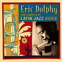 Eric Dolphy - Complete Latin Jazz Sides (Spa)
