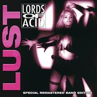 Lords Of Acid - Lust (Rmst)