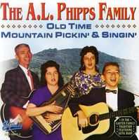 Phipps A.L. Family - Old Time Mountain Pickin'