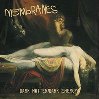 Membranes - Dark Matter / Dark Energy