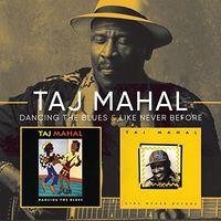 Taj Mahal - Like Never Before / Dancing The Blues [Import]