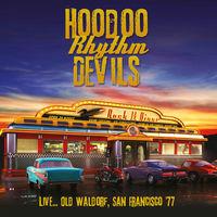 Hoodoo Rhythm Devils - Live... Old Waldorf San Francisco '77