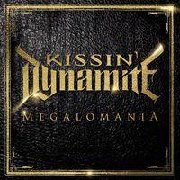 Kissin' Dynamite - Megalomania [Limited Edition] [Digipak]