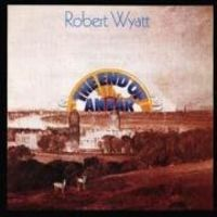 Robert Wyatt - End Of An Ear [Import]