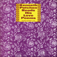 Kenneth Patchen - Kenneth Patchen Reads His Love Poems
