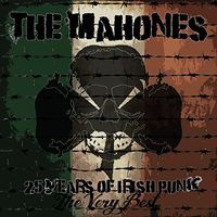 Mahones - The Very Best: 25 Years Of Irish Punk