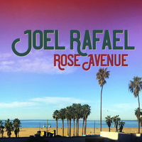 Joel Rafael - Rose Avenue [LP]