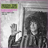 The Flaming Lips - Seeing The Unseeable: Complete Studio Recordings of Flaming Lips