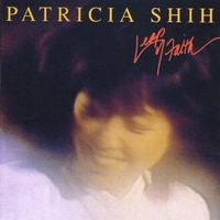 Patricia Shih - Leap Of Faith