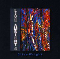 Clive Wright - Live Ambient 4