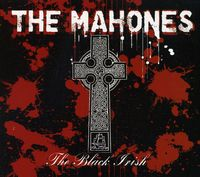 Mahones - Black Irish