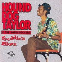 Hound Dog Taylor & the Houserockers - Freddy's Blues