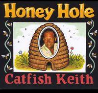 Catfish Keith - Honey Hole