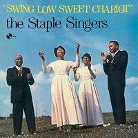 Staple Singers - Swing Low Sweet Chariot + 2 Bonus Tracks [180 Gram]