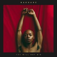 Nakhane - You Will Not Die [Import]