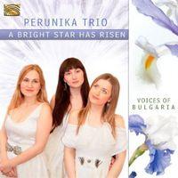 Perunika Trio - Bright Star Has Risen
