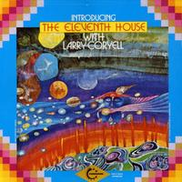 Larry Coryell - Introducing Eleventh House with Larry Coryell