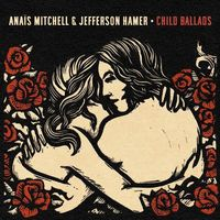 Anais Mitchell - Child Ballads