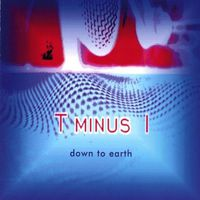 T Minus One - Down To Earth