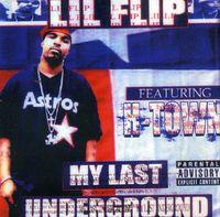 Lil' Flip - My Last Underground