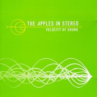The Apples In Stereo - Velocity Of Sound [Import]