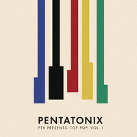 Pentatonix - Ptx Presents: Top Pop, Vol. I
