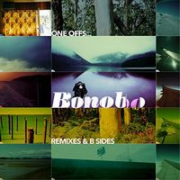 Bonobo - One Offs Remixes & B Sides