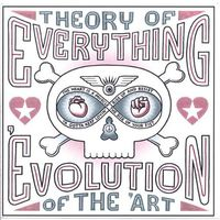 Theory Of Everything - Evolution Of The 'art