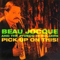 Beau Jocque - Pick Up On This