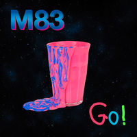 M83 - Go! [Limited Edition Blue 12in Single]