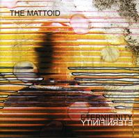 Mattoid - Eternifinity [EP] *