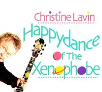 Christine Lavin - Happydance of the Xenophobe