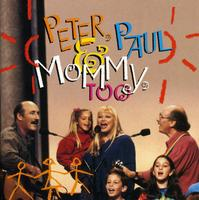 Peter, Paul & Mary - Peter Paul & Mommy Too