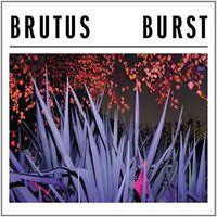 Brutus - Burst [Import LP]