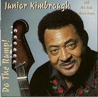 Junior Kimbrough - Do the Rump