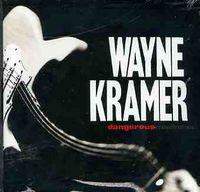 Wayne Kramer - Dangerous Madness [Import]