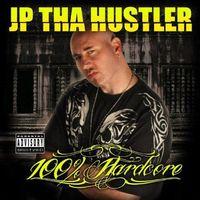 Jp Tha Hustler - 100Percent Hardcore