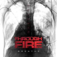 Through Fire - Breathe [Deluxe]