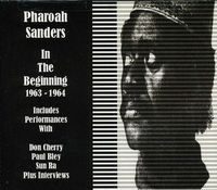 Pharoah Sanders - In The Beginning 1963-65
