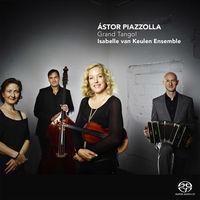 Isabelle van Keulen Ensemble - Grand Tango!