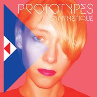 Prototypes - Synthetique [180 Gram][Limited Edition]