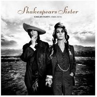 Shakespears Sister - Singles Party (1988-2019) [Deluxe] (2pk)