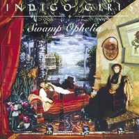 Indigo Girls - Swamp Ophelia (Hol)