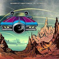 Quaker City Night Hawks - El Astronauta [Vinyl]