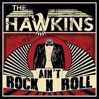 Hawkins - Ain't Rock N Roll