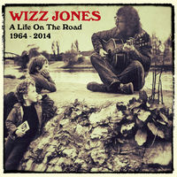 Wizz Jones - Life on the Road 1964-2014