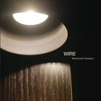 Wire - Nocturnal Koreans (Can)