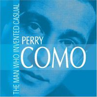 Perry Como - The Man Who Invented Casual