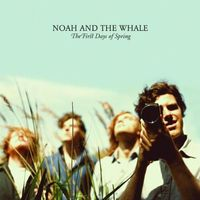 Noah & The Whale - First Days Of Spring [Import]